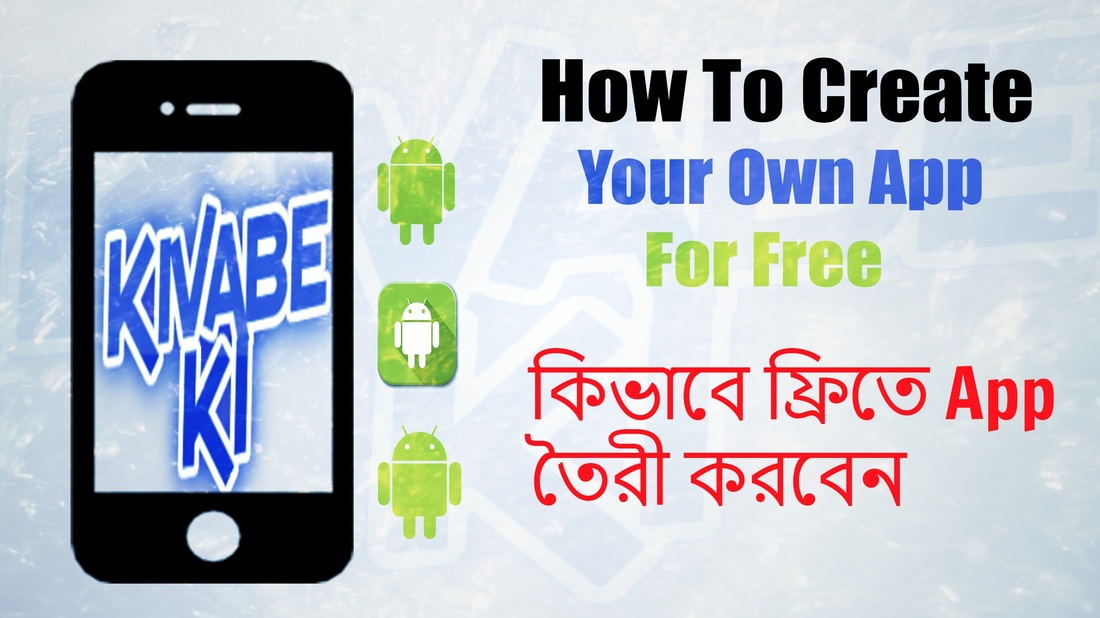 How To Create Your Own App Kivabe Ki
